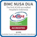 BIMC Hospital Nusa Dua The First ACHSI accredited Hospital in Indonesia